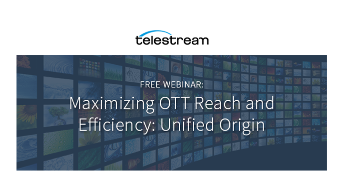 Webinar – Maximizing OTT Reach and Efficiency: Unified Origin