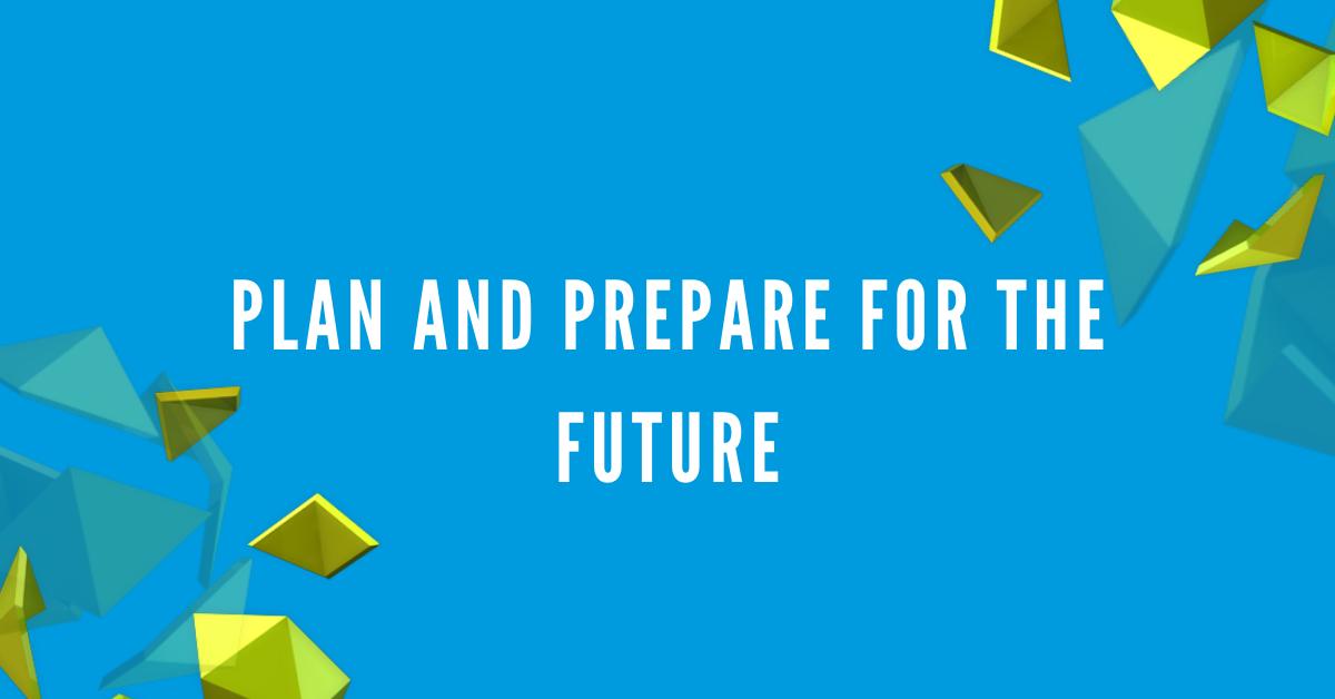 Plan and Prepare for the Remote Future