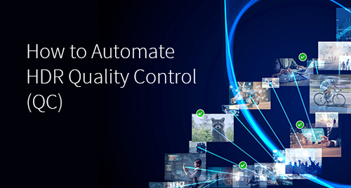 How to Automate HDR Quality Control (QC)